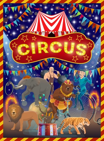 Circus show with performances of acrobats, animals and strongman vector design. Big top tent arena with lion, tiger, elephant and bear, monkey juggler and unicyclist performers. Chapiteau promo poster Иллюстрация