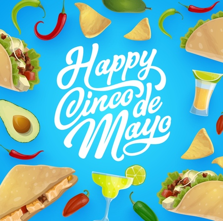 Happy Cinco de Mayo vector greeting card with Mexican fiesta party food and drink frame. Tequila, margarita and lime, chili tacos, nachos and avocado. Puebla Battle anniversary celebration themes