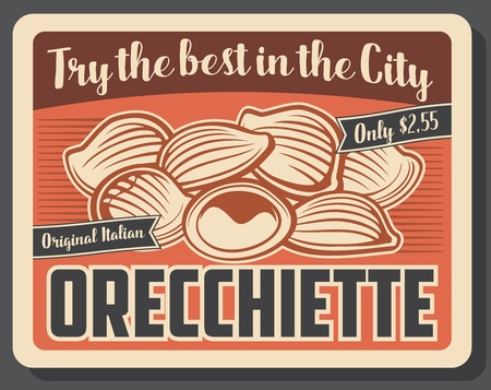 Italian pasta orecchiette vintage poster. Vector Italian restaurant or cafe traditional orecchiette pasta dish menu with dollar price