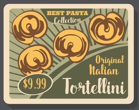 Italian pasta tortellini vintage poster. Vector Italian restaurant or cafe traditional tortellini pasta dish menu with dollar price Illusztráció