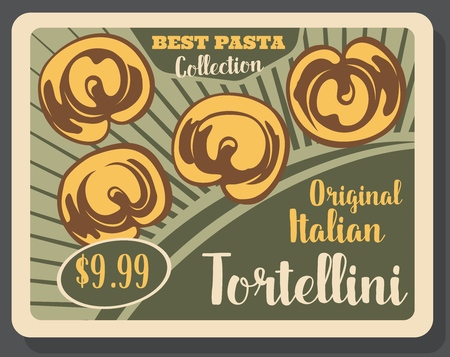 Italian pasta tortellini vintage poster. Vector Italian restaurant or cafe traditional tortellini pasta dish menu with dollar price Illustration
