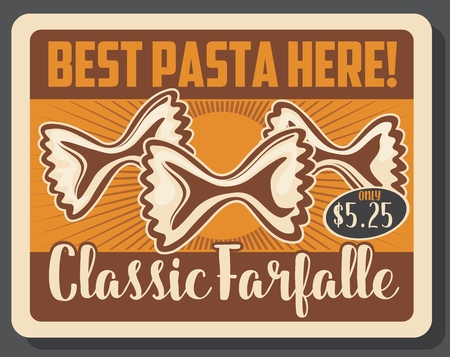 Farfalle type of Italian pasta retro poster with price. Cuisine of Italy and pastry product made of organic wheat flour or dough. Supermarket or grocery store, restaurant or cafe food vector Illustration
