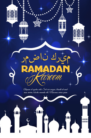 Ramadan Kareem greeting card for Muslim religious holiday. Vector blue night design of white mosque silhouette with crescent moon, ornate lanterns and twinkling stars with Arabic script writings