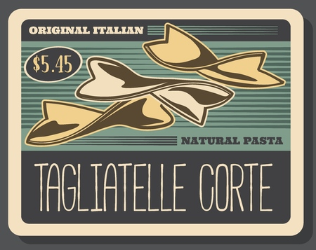 Italian tagliatelle corte pasta, food design. Retro vector pastry made of wheat flour and dough. Cooking and culinary ingredient or garnish, bow shape pasta of thick sort Illustration