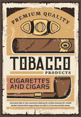 Cigarros y cigarrillos, cartel de grunge vintage de tienda de tabaco de primera calidad. Productos de tabaco de etiqueta de calidad premium de vector, pipa y puros cubanos del club de fumadores de caballeros Ilustración de vector