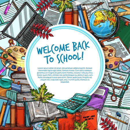Welcome Back to School sketch poster. Vector September education and lessons stationery book, computer notebook or ruler and eraser, pen and pencil or watercolors with scissors and autumn leaf