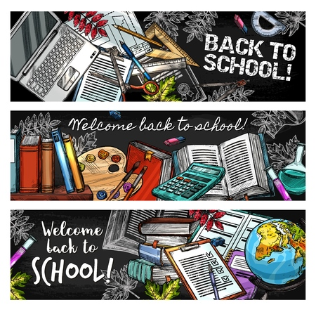 Welcome Back to School chalk sketch on blackboard banners. Vector education stationery books, pens and pencils, mathematics calculator, geometry globe or chemistry tests and student computer