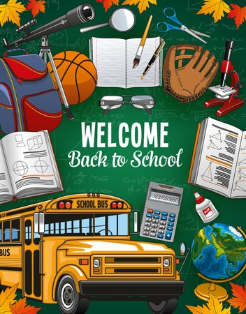 Welcome to school lettering on chalkboard and frame of stationery supplies. Vector spyglass and backpack, volleyball glove and basketball ball, yellow school bus. First September and autumn symbols