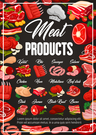 Meat and sausages products, butcher shop food. Vector gourmet delicatessen poster, beef steak kotelet and chicken fowl, pork ham and veal medallions, salami and cervelat smoked wursts, mutton ribs 일러스트