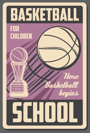 Basketball school vintage poster, college team tournament cup. Vector children basketball sport league championship or game players contest, flying ball and victory cup