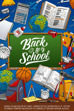 Back to school education poster with student supplies pencils and notebook. Vector back to school chalk on green chalkboard, geography globe and geometry book, watercolors and mathematics calculator