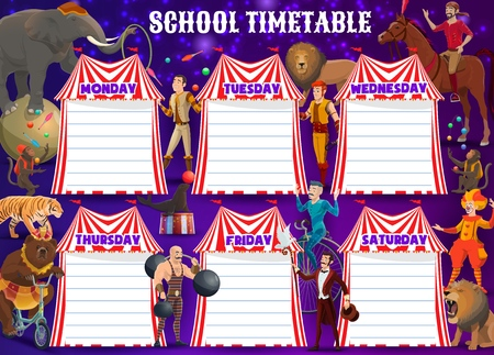 School timetable and big top circus show entertainment characters. Vector animals and performers, tamer, lion, elephant balancing on ball, illusionist horse rider on arena, equilibrist and tiger, bear