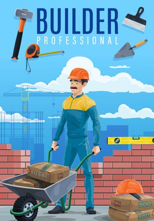 Builder with work tools on building site vector design of construction industry professions and occupations. Build worker in uniform with hammer, wheelbarrow and trowel, cement bags, helmet and ruler