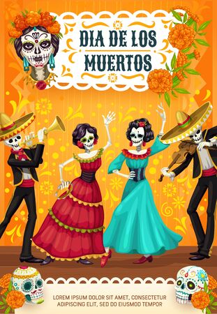 Dia de los Muertos, Mexican Day of Dead party poster of calavera skull and marigold flowers. Vector skeletons woman dancing and man in sombrero playing music at Dia de Los Muertos fiesta