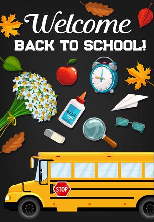 School bus and student supplies vector poster of Back to school and education design. Classroom blackboard with alarm clock, glue and eraser, glasses, magnifier and apple, flowers and autumn leaves Illustration