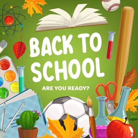 Back to school, education supplies and student classes items poster. Vector back to school maple leaf, baseball bat and football ball, chemistry tests and watercolor brush, pens, notebooks and books