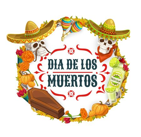 Day of Dead, Dia de los Muertos Mexican fiesta and catrina calavera skulls in sombrero. Vector Dia de los Muertos holiday in Mexico poster in marigold flowers, tequila and coffin frame