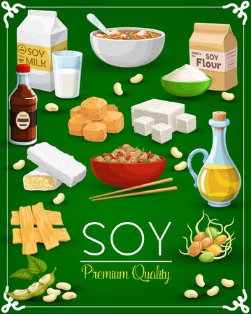 Soy food products vector design of soy bean, sprouted soybeans and tofu, milk, oil and sauce, tempeh, miso paste and meat, noodles, flour, green leaf and pod. Vegetarian meal, Asian cooking ingredient