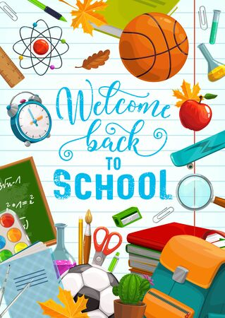 Back to school, education supplies, pencils and classes notebooks. Vector welcome back to school calligraphy poster with basketball ball, chalkboard and watercolors, ruler and apple in student bag