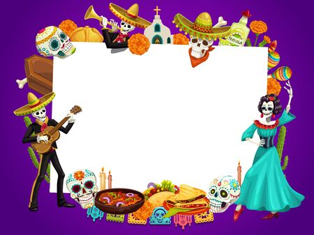 Day of dead in Mexico, Dia de los Muertos holiday frame. Vector dancing dead man playing guitar and woman frida in dress. Calavera skulls, flowers and tequila, sombrero hat, church, food and drinks