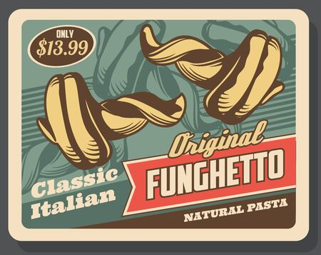 Funghetto pasta, traditional Italian food retro poster with vector wheat and durum macaroni in a shape of mushroom. Mediterranean cuisine restaurant menu or food packaging design Ilustração