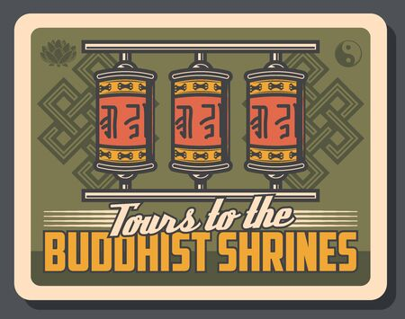 Prayer wheels of Tibetan and Bhutanese Buddhist vector design. Buddhism religion temple stupa or monastery shrine relics or mantra cylinders retro poster with lotus, yin yang and endless knot symbols