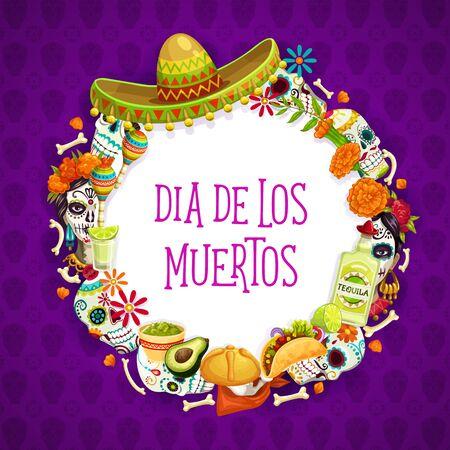 Dia de los muertos dzień zmarłych znaków wakacyjnych w okrągłej ramce. Wektor meksykańskie symbole i napis, kapelusz sombrero, aksamitki i czaszki calavera. Tequila i burrito, marakasy i nachos, kości i awokado