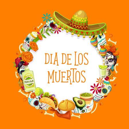 Dia de los Muertos traditional symbols in round frame. Vector Day of Dead in Mexico, sombrero hat,  sugar calavera and tequila. Avocado and burritos, tagetes flowers and maracas