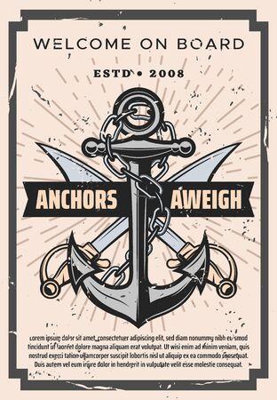 Manifesto d'epoca nautico, benvenuto a bordo dell'avventura a vela marina. Ancora di nave nautica vettoriale con catena e spade di sciabola pirata incrociate, Anchors Aweigh citazione marinaio navale in cornice grunge Vettoriali