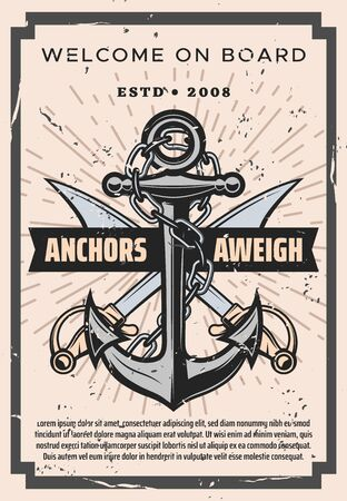 Nautical vintage poster, welcome on board marine sailing adventure. Vector nautical ship anchor with chain and crossed pirate saber swords, Anchors Aweigh naval sailor quote in grunge frame