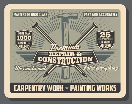 Construction service and repair tools and equipment shop vintage poster. Vector carpentry and woodwork hammer with nails, carpenter master and handyman painting works professional service