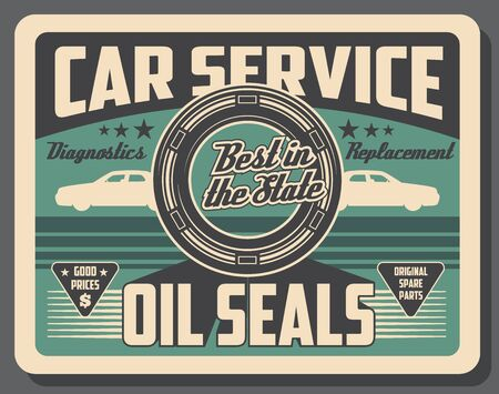 Car service center vintage poster, automobile engine oil seals and spare parts shop. Vector car oil seals replacement, vehicle mechanic repair and automotive diagnostics garage station