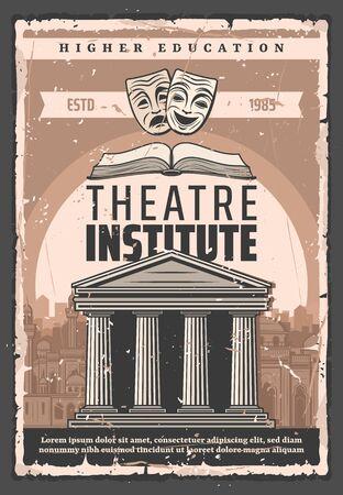 Instituto de teatro y actor cartel vintage de educación superior. Rendimiento de arte vectorial y habilidades de actuación en la escuela o universidad, máscaras de comedia y tragedia con edificio de teatro antiguo