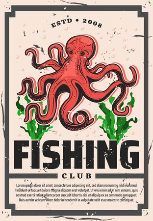 Octopus fishing, fisher big catch trophy vintage grunge poster. Vector seafood fishing, wild ocean octopus in seaweeds, fisherman marine society and fishery industry