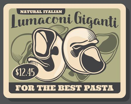 Lumaconi giganti retro Italian cuisine pasta. Vector snail shape pastry food, giant traditional Italy macaroni. Handmade pasta made of dough, vintage price tag, mediterranean meal, grey card
