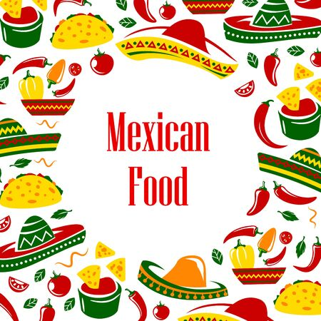 Mexican food and spanish symbols round frame. Vector sombrero hats and chilli peppers, tacos with avocado guacamole. Tomato or salsa sauce, chilli soup, tortilla roll enchiladas, nachos and vegetables