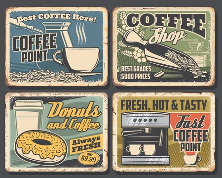 Coffee drink rusty metal signboards with cups and espresso machine, coffee shop and cafe vector design. Cappuccino or latte hot beverage, beans, grinder and pot, takeaway mug, donut and turkish cezve