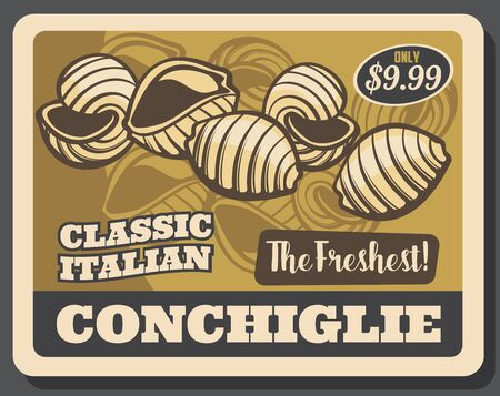 Conchiglie pasta vector design of Italian cuisine seashell macaroni in a shape of conch shells made of durum wheat flour with price tag. Traditional food of Italy retro poster