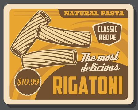Rigatoni pasta or elbow macaroni, Italian food vector design. Wholemeal, wheat and durum flour cooking ingredient of Italy cuisine. Fluted pasta with price tag retro poster of mediterranean restaurant