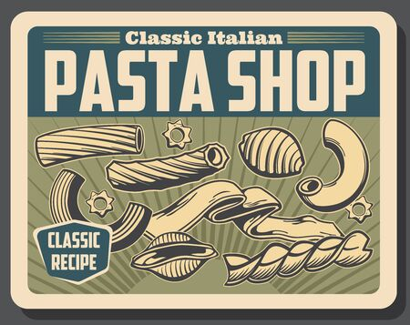 Italian pasta shop poster, vector conchiglie macaroni, rigatoni and tagliatele, eliche, stortini and stelle. Wholemeal and wheat durum flour food product of Italy, mediterranean cuisine Illustration