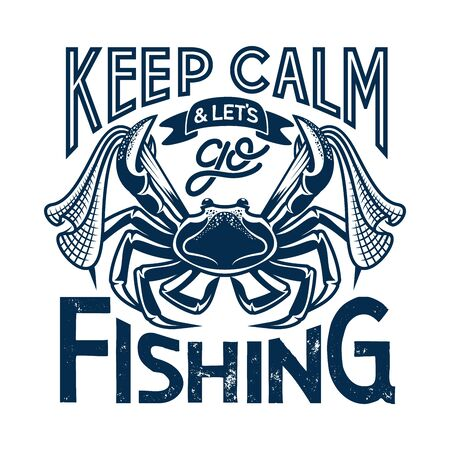 Keep calm and lets go fishing, isolated vector t-shirt print. Ocean crustacean crab with fishery net in pincers. Underwater animal mascot, fishing sport