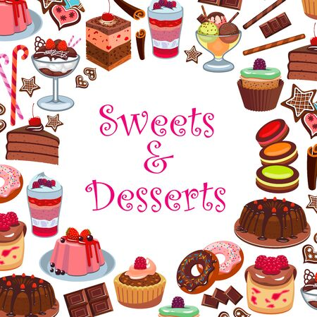 Dessert cakes, ice cream and pastry sweets. Vector bakery patisserie or cafeteria menu of berry cupcake, chocolate candy and muffin, confectionery macaron, apple pie, tiramisu and brownie dessert