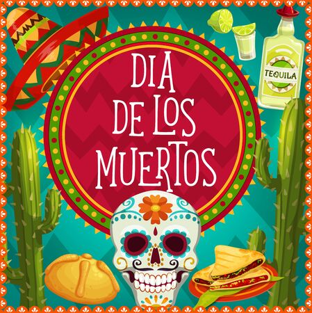 Day of the Dead sugar skull with marigold flower and Mexican ornaments vector greeting card. Dia de los Muertos skeleton, sombrero and sweet bread, tequila, cactuses and grilled quesadilla