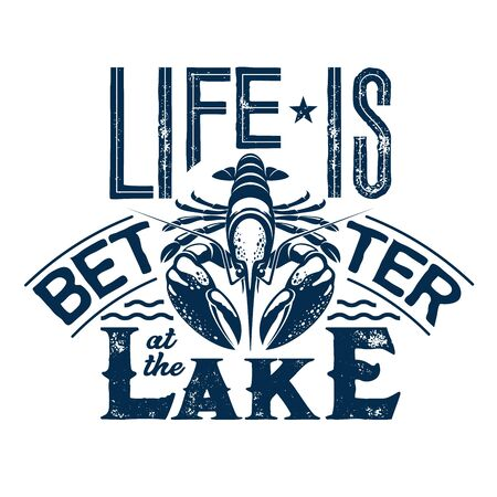 Life is better at the lake t-shirt vector print with lettering and crayfish. Fishing sport camp, fisherman club and vacation travel apparel fashion design with river animal, waves and star