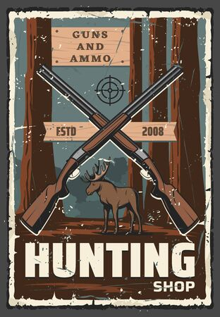 Hunting sport shop of hunter guns, equipment and ammo vector design. Elk animal with huntsman rifles, target and forest trees retro poster with scratched effect