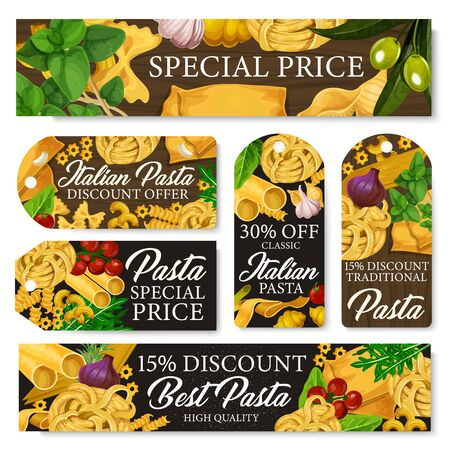 Italian pasta and cuisine traditional homemade food promo tag and special banners. Vector spaghetti, penne and fusilli, olives and basil, farfalle macaroni, fettuccine and tagliatelle pasta 일러스트