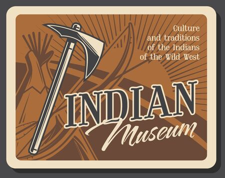 Indian museum, wild west tomahawk and wigwam retro dwelling. Vector arrow and bow,native americans culture and history. Mining and hunting tool hatchet, western house of sticks and animal skin