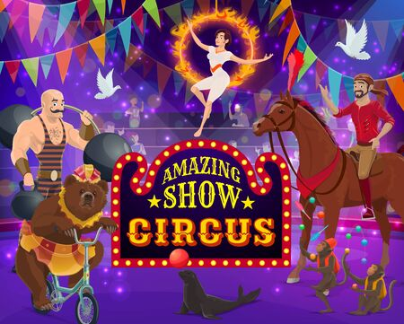 Circus show arena, acrobats and trained animals. Vector big top circus show, bear on unicycle, gymnast on burning fire rings and powerlifter. Jockey on horse, juggling monkeys and seal, equilibrist