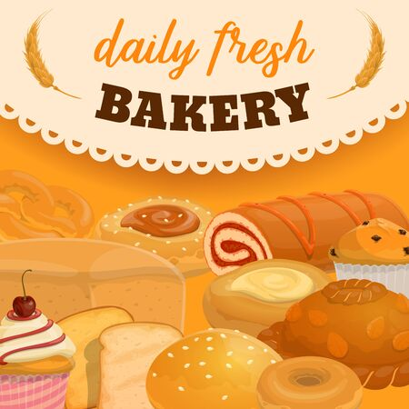 Daily bakery, fresh bread, buns and cakes, lettering on napkin, ears of wheat. Vector pastry food, sweet desserts. Toast bread, donut, pie and cupcake with cherry, bagel and muffin, fruit pie