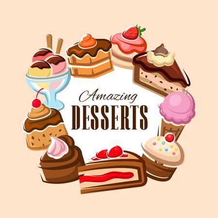 Desery wektor rama projektowania słodkich ciast, piekarni i ciastek. Babeczki z kremem czekoladowym, babeczki i lody, cukierki, ciasta i budyń, sernik, tiramisu i brownie. Motywy cukiernicze